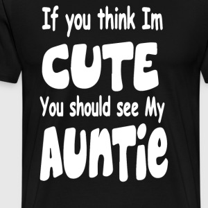 Think I'm Cute See My Auntie - Men's Premium T-Shirt