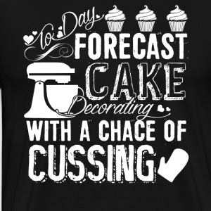 Forecast Cake Decorating With A Chance Of Cussing - Men's Premium T-Shirt