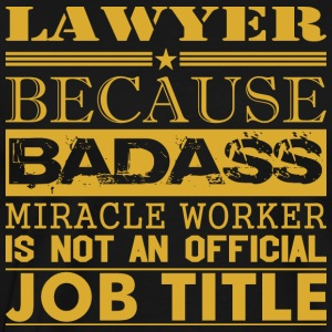 Lawyer Because Miracle Worker Not Job Title - Men's Premium T-Shirt