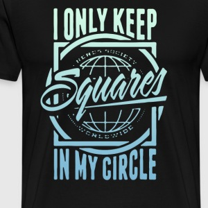 Only keep squars in my circle - Men's Premium T-Shirt