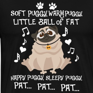 Soft Warm Little Ball Of Fat Happy Puggy T Shirt - Men's Premium T-Shirt