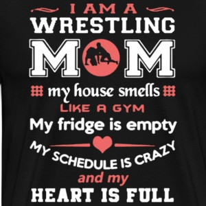 I Am A Wrestling Mom T Shirt - Men's Premium T-Shirt