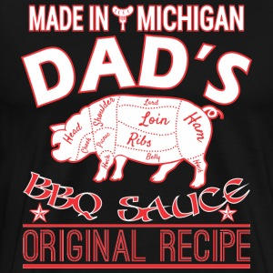Made In Michigan Dads BBQ Sauce Original Recipe - Men's Premium T-Shirt