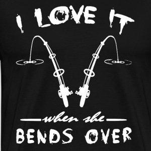 Fishing Shirt I Love It When She Bends Over Shirt - Men's Premium T-Shirt