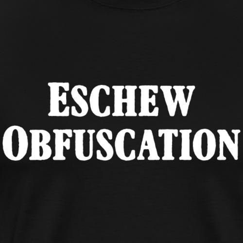 Eschew Obfuscation White - Men's Premium T-Shirt