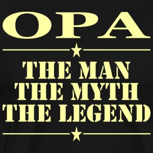 Opa The Man The Myth The Legend - Men's Premium T-Shirt