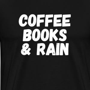 coffee books & rain - Men's Premium T-Shirt