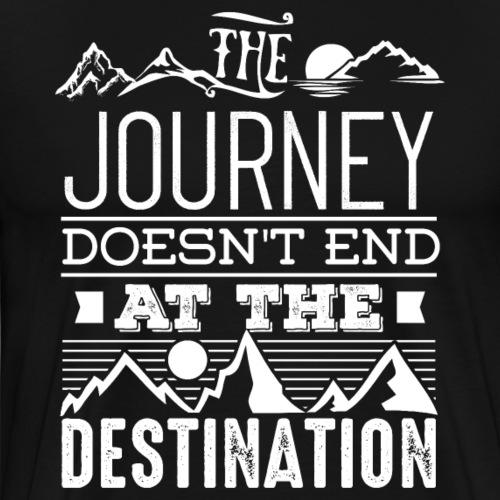 The Journey Doesn't End At The Destination - Men's Premium T-Shirt