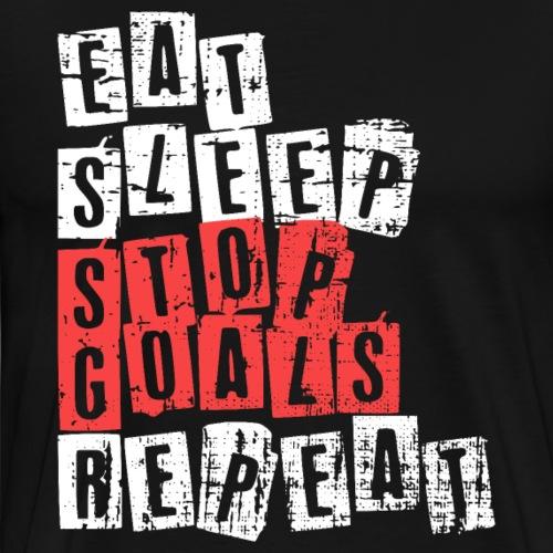 EAT SLEEP STOP GOALS REPEAT Soccer Hockey... - Men's Premium T-Shirt