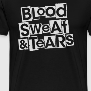 Blood sweat and tears - Men's Premium T-Shirt