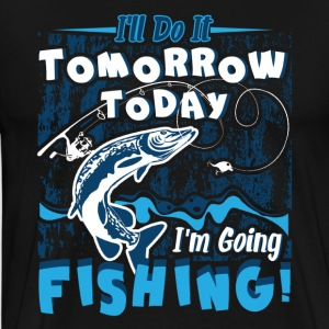 TODAY I M GOING FISHING SHIRT - T-shirt premium pour hommes