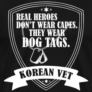 Real Heroes Dont Wear Cap Wear Dog Tags Korea Vet - Men's Premium T-Shirt