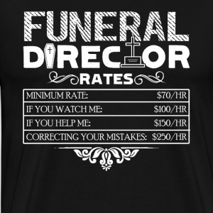 FUNERAL DIRECTOR RATES SHIRT - Men's Premium T-Shirt