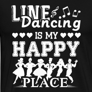 Line Dancing Is My Happy Place Shirt - Men's Premium T-Shirt