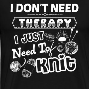 Knit Therapy Shirt - Men's Premium T-Shirt