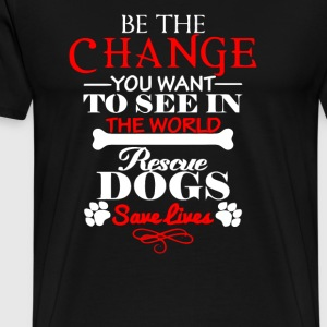 Be the change you want to see in - Men's Premium T-Shirt