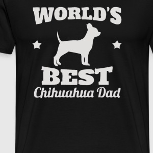 World s Best Chihuahua Dad - Men's Premium T-Shirt