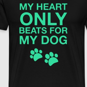 My heart only beats for my dog - Men's Premium T-Shirt
