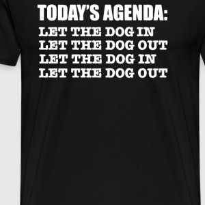 Agenda Let Dog in Dog Out - T-shirt premium pour hommes