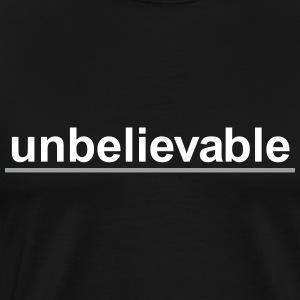 Unbelievable - Men's Premium T-Shirt