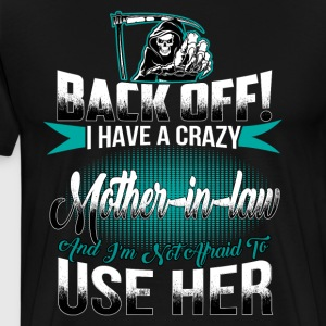 I have a crazy mother in law and I'm not afraid - Men's Premium T-Shirt