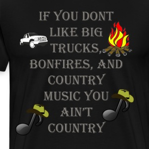 If you dont likeBog Trucks, Bonfires, Country - Men's Premium T-Shirt