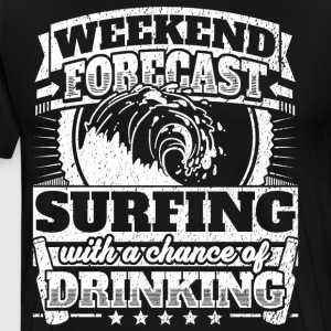 Weekend Forecast Surfing Drinking Tee - Men's Premium T-Shirt