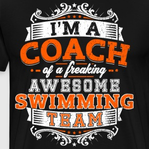 I'm a coach of a freaking awesome swimming team - Men's Premium T-Shirt