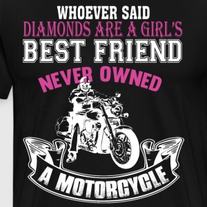 Girl's Best Friend Never Owned A Motorcycle TShirt - Men's Premium T-Shirt