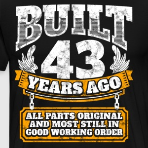 43th birthday gift idea: Built 43 years ago Shirt - Men's Premium T-Shirt