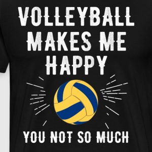volleyball makes me happy you not so much - Men's Premium T-Shirt