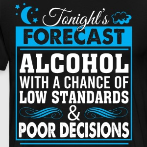 Tonight's Forecast Alcohol T Shirt - Men's Premium T-Shirt