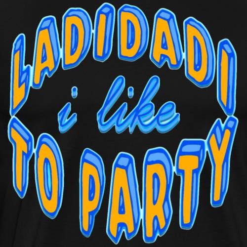 Ladidadi I Like To Party Ramirez - Men's Premium T-Shirt