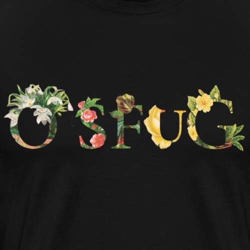 OSFUG Flowers - Men's Premium T-Shirt