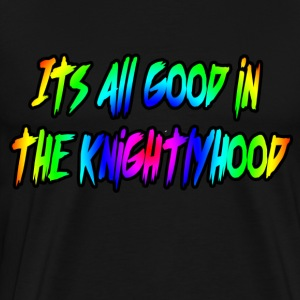 Its all good in the knightlyhood rainbow - Men's Premium T-Shirt