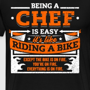 Chef Shirt: Being A Chef Is Easy - Men's Premium T-Shirt