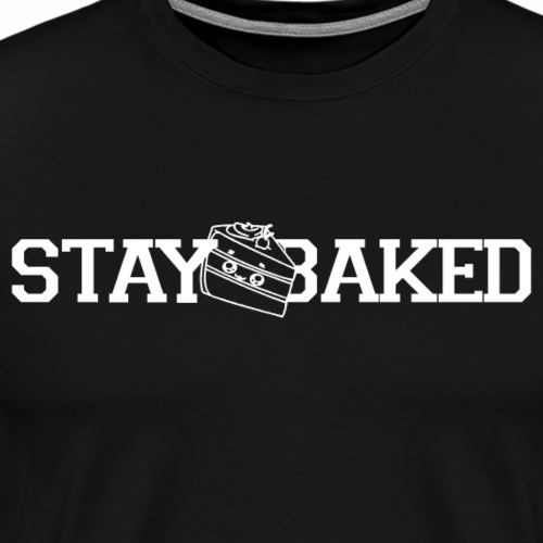 Stay Baked - Men's Premium T-Shirt