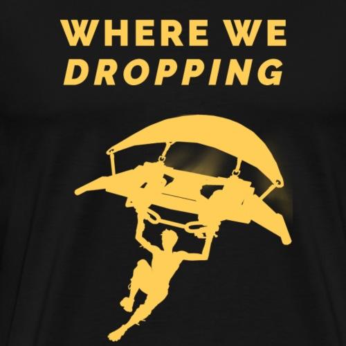 Fortnite - Where We Dropping T-shirt - Men's Premium T-Shirt