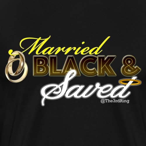 Saved Black Married - Men's Premium T-Shirt