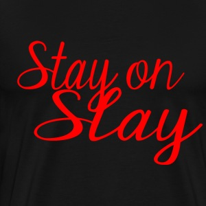 stay on slay red - Men's Premium T-Shirt