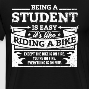 Student Shirt: Being A Student Is Easy - Men's Premium T-Shirt