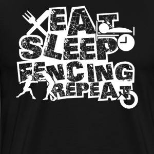 Eat Sleep Fencing Shirt - Men's Premium T-Shirt