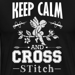 Keep Calm And Cross Stitch Shirt - Men's Premium T-Shirt