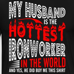 My Husband Is The Hottest Ironworker - Men's Premium T-Shirt