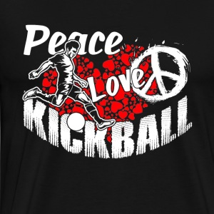 PEACE LOVE KICKBALL SHIRT - Men's Premium T-Shirt