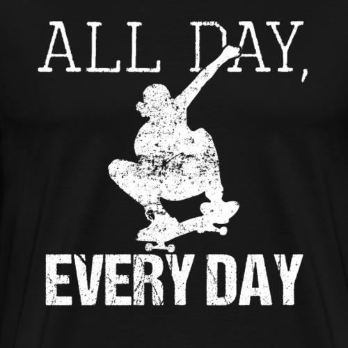 ALL DAY EVERY DAY Skateboarding - Men's Premium T-Shirt