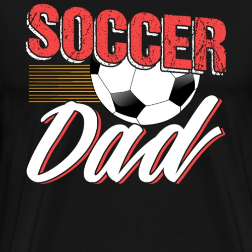 Soccer Dad Mens Funny Father Gift - Men's Premium T-Shirt