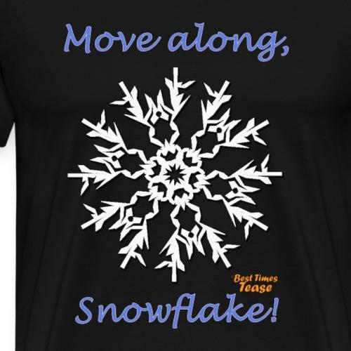Move Along, Snowflake! - Men's Premium T-Shirt