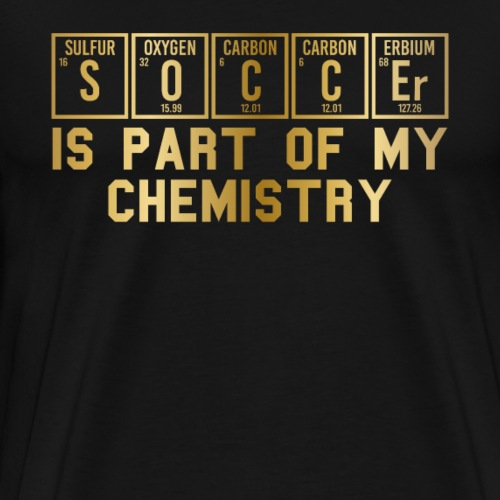 Soccer Is Part Of My Chemistry Father's Day Gift - Men's Premium T-Shirt