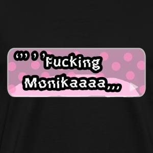 F.cking Monika! - Men's Premium T-Shirt